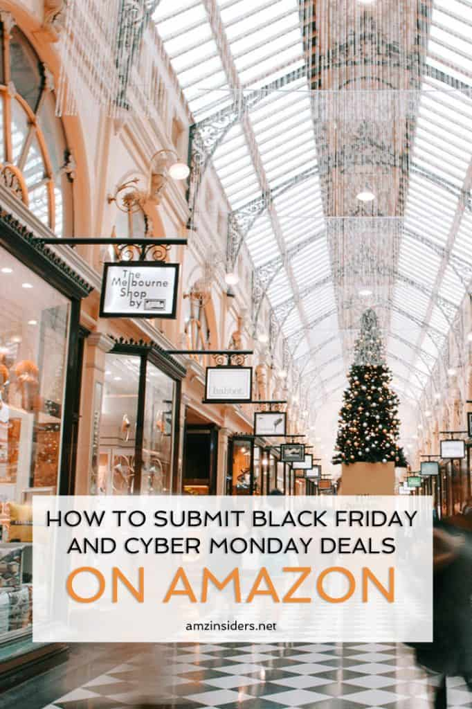 How to Submit Black Friday and Cyber Monday Deals on Amazon | How to sell on Amazon for beginners | lightning deals and best deals for Amazon FBA sellers