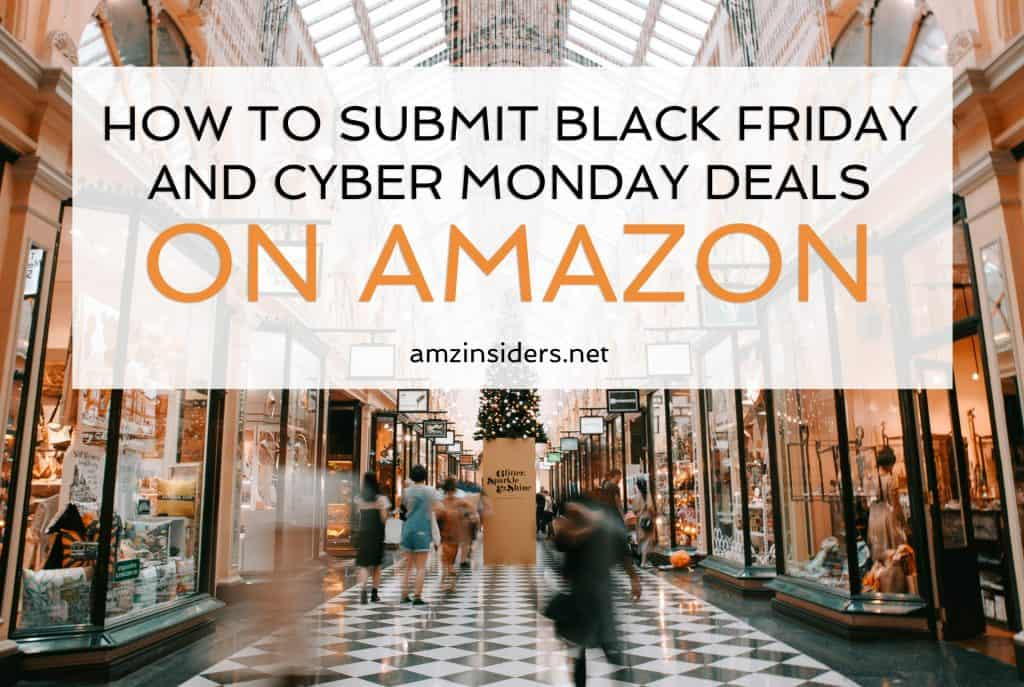 How to Submit Black Friday and Cyber Monday Deals on Amazon | How to sell on Amazon for beginners