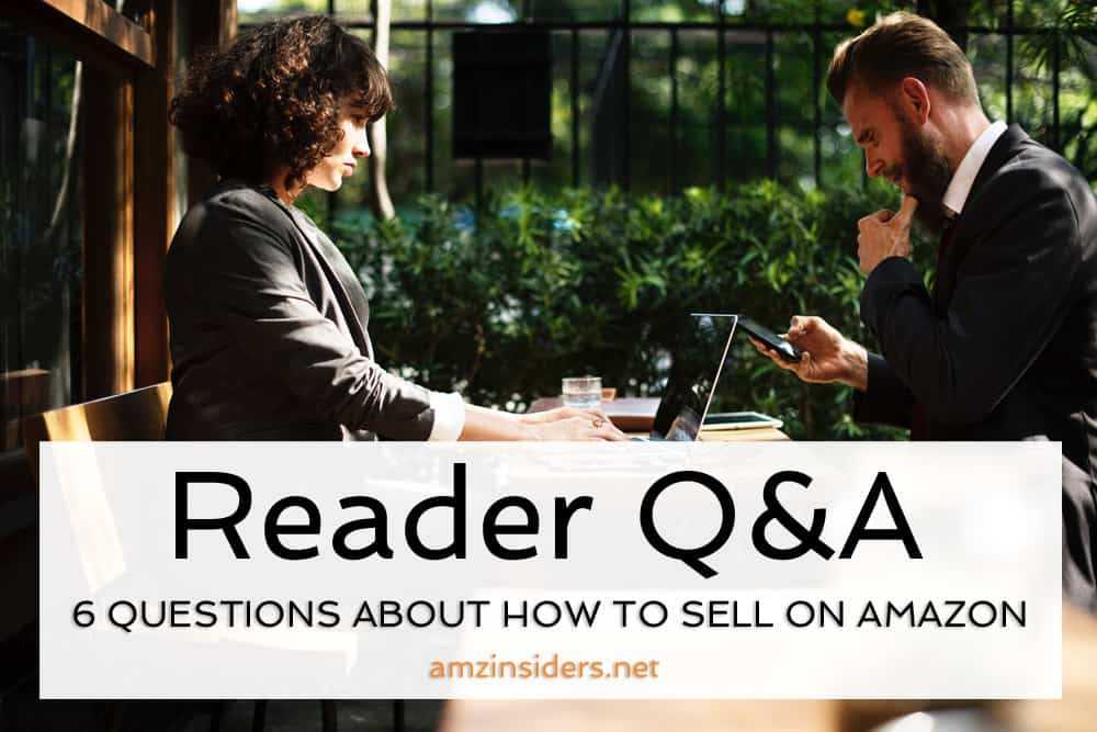 6 Questions Readers Are Asking About How to Sell on Amazon
